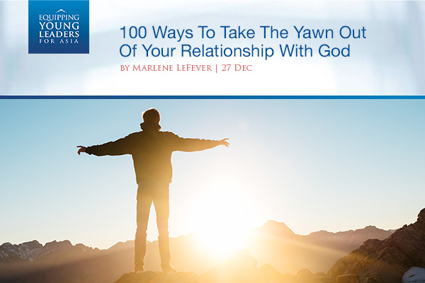 100 Ways To Take The Yawn Out Of Your Relationship With God